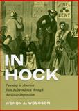 In Hock : Pawning in America from Independence Through the Great Depression, Woloson, Wendy A., 0226905675