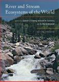 River and Stream Ecosystems of the World, Colbert E. Cushing, Kenneth W. Cummins, G. Wayne Minshall, 0520245679