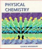 Physical Chemistry, Woodbury, George, 0534345670