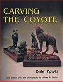 Carving the Coyote, Dale L. Power, 0887405673