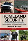 Homeland Security : An Introduction to Principles and Practice, Nemeth, Charles P., 1420085670