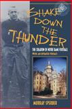 Shake down the Thunder : The Creation of Notre Dame Football with an Updated Preface, Sperber, Murray and Sperber, Murray A., 0253215684