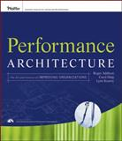 Performance Architecture : The Art and Science of Improving Organizations, Addison, Roger and Haig, Carol, 0470195681