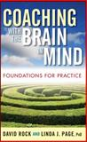 Coaching with the Brain in Mind : Foundations for Practice, Rock, David and Page, Linda J., 0470405686