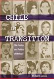 Chile in Transition : The Poetics and Politics of Memory, Lazzara, Michael J., 0813035686