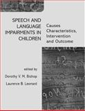 Speech and Language Impairments in Children : Causes, Characteristics, Intervention and Outcome, Leonard, Laurence B., 0863775683