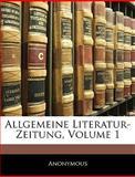 Allgemeine Literatur-Zeitung, Volume 3, Anonymous, 1145755682