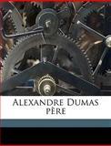 Alexandre Dumas Père, Hippolyte Parigot, 114926568X