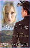 In God's Time, Carol Erhardt, 1499595689