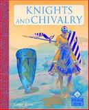 Knights and Chivalry, Kathy Elgin, 1583405682