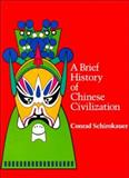A Brief History of Chinese Civilization, Schirokauer, Conrad, 0155055682