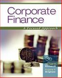 Corporate Finance : A Focused Approach, Ehrhardt, Michael C. and Brigham, Eugene F., 0324655681