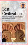 Lost Civilisation? : The Contested Islamic Past in Spain and Portugal, Boone, James L., 0715635689