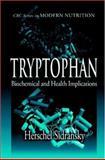 Tryptophan : Biochemical and Health Implications, Sidransky, Herschel, 0849385687