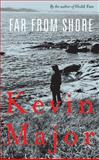 Far from Shore, Kevin Major, 0888995687