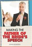 Making the Father of the Bride's Speech, John Bowden, 1857035682