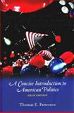 We the People : A Concise Introduction to American Politics, Patterson, Thomas E., 0072955686