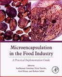 Microencapsulation in the Food Industry : A Practical Implementation Guide, , 0124045685