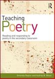 Teaching Poetry : Reading and Responding to Poetry in the Secondary Classroom, Naylor, Amanda and Wood, Audrey B., 0415585686