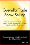 Guerrilla Trade Show Selling, Conrad Levinson and Orvel Ray Wilson, 0471165689