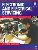 Electronic and Electrical Servicing : Level 3, Sinclair, Ian R. and Lewis, Geoffrey E., 0750655682