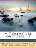 M T Ciceronis de Officiis Libri III, Marcus Tullius Cicero and Johann August Ernesti, 1147715688