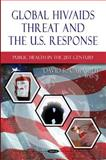 Global HIV/AIDS Threat and the U. S. Response, David R. Carmody, 1613245688
