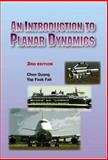 An Introduction to Planar Dynamics, Chen, Guang and Yap, Fook Fah, 9812435689