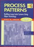 Process Patterns : Building Large-Scale Systems Using Object Technology, Ambler, Scott W., 0521645689