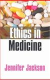 Ethics in Medicine, Jackson, Jennifer, 0745625681