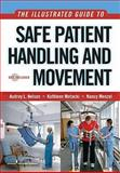 The Illustrated Guide to Safe Patient Handling and Movement, Nelson, Audrey and Motacki, Kathleen, 0826115683