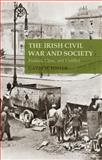 The Irish Civil War and Society : Politics, Class and Conflict, Foster, Gavin M., 1137425687