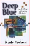 Deep Blue : An Artificial Intelligence Milestone, Newborn, Monty, 1468495682