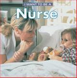 I Want to Be a Nurse, Daniel Liebman and Dan Liebman, 1552095681