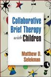 Collaborative Brief Therapy with Children 2nd Edition