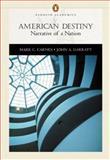 American Destiny : Narrative of a Nation, Carnes, Mark C. and Garraty, John Arthur, 0321105680