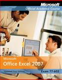 Microsoft Office Excel 2007 : Exam 77-602, MOAC and Microsoft Official Academic Course, 0470395680
