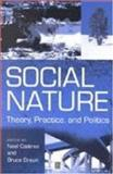 Social Nature : Theory, Practice and Politics, , 0631215689