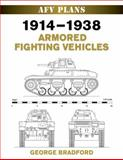 1914-1938 Armored Fighting Vehicles, George Bradford, 0811705684