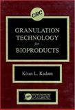 Granulation Technology for Bioproducts, Kiran L. Kadam, 0849355680