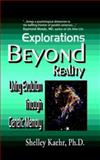 Explorations Beyond Reality, Shelley Kaehr, 0977755681