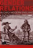 Gender Relations in Early Modern England, Gowing, Laura, 1408225689