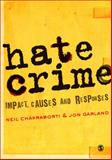 Hate Crime : Impact, Causes and Responses, Chakraborti, Neil and Garland, Jon, 1412945682