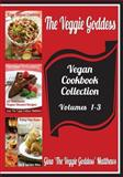 The Veggie Goddess Vegan Cookbooks Collection: Volumes 1-3, Gina Matthews, 1480265683
