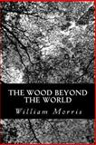 The Wood Beyond the World, William Morris, 1481185683