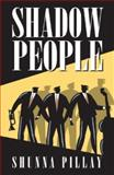 Shadow People, Pillay, Shunna, 1919855688