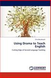 Using Drama to Teach English, Boudreault Chris, 3659285684