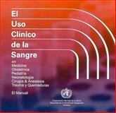 El Uso Clinico de la Sangre CD-ROM : En medicina, obstetricia, pediatria, neonatologia, cirugia y anestesia, traumatismos y Quemaduras,, 924354568X