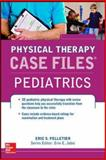 Case Files in Physical Therapy Pediatrics, Pelletier, Éric, 0071795685