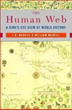 The Human Web : A Bird's-Eye View of World History, McNeill, J. R. and McNeill, William H., 0393925684